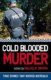 Cold Blooded Murder by: Malcolm Brown ISBN10: 0733625878