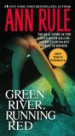 Green River, Running Red by: Ann Rule ISBN10: 0743276418