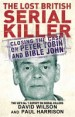 The Lost British Serial Killer by: Paul Harrison ISBN10: 0751542326