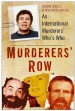 Murderers' Row by: Robin Odell ISBN10: 0752471287