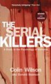 The Serial Killers by: Colin Wilson ISBN10: 0753547228