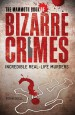 The Mammoth Book of Bizarre Crimes by: Robin Odell ISBN10: 0762438444
