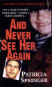 And Never See Her Again by: Patricia Springer ISBN10: 0786017058