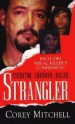 Strangler by: Corey Mitchell ISBN10: 078601850x