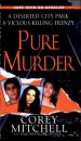 Pure Murder by: Corey Mitchell ISBN10: 0786018518