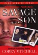 Savage Son by: Corey Mitchell ISBN10: 0786025085