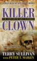 Killer Clown by: Terry Sullivan ISBN10: 0786032545