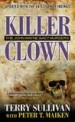 Killer Clown by: Terry Sullivan ISBN10: 0786033266