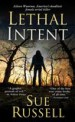 Lethal Intent by: Sue Russell ISBN10: 0786034416