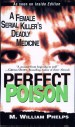 Perfect Poison by: M. William Phelps ISBN10: 0786035048