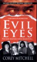 Evil Eyes by: Corey Mitchell ISBN10: 0786037806