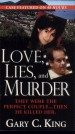 Love, Lies, And Murder by: Gary C. King ISBN10: 0786038446