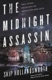 The Midnight Assassin by: Skip Hollandsworth ISBN10: 0805097678