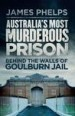 Australia's Most Murderous Prison by: James Phelps ISBN10: 0857987518