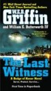 The Last Witness by: W.E.B. Griffin ISBN10: 1101601000