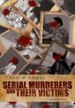 Serial Murderers and their Victims by: Eric W. Hickey ISBN10: 1133049702