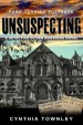 Unsuspecting: A Detective Oliver Rousseau Novel by: Cynthia Townley ISBN10: 130143504x