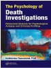 The Psychology of Death Investigations by: Katherine Ramsland ISBN10: 1351737562