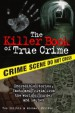The Killer Book of True Crime by: Tom Philbin ISBN10: 1402208294
