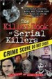 The Killer Book of Serial Killers by: Tom Philbin ISBN10: 1402241623