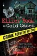 The Killer Book of Cold Cases by: Tom Philbin ISBN10: 1402253559