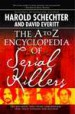 The A to Z Encyclopedia of Serial Killers by: Harold Schechter ISBN10: 1416521747
