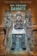 My Friend Dahmer by: Derf Backderf ISBN10: 1419702165