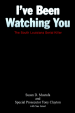 I've Been Watching You by: Susan D. Mustafa ISBN10: 1425913261