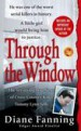 Through the Window by: Diane Fanning ISBN10: 1429904135