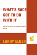 Book: What's Race Got to Do with It? (mentions serial killer Larry DeWayne Hall)