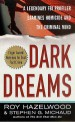 Dark Dreams by: Roy Hazelwood ISBN10: 1429989599