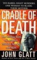 Cradle of Death by: John Glatt ISBN10: 1429997052