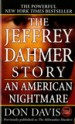 The Jeffrey Dahmer Story by: Donald A. Davis ISBN10: 1429997753