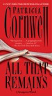All That Remains by: Patricia Cornwell ISBN10: 1439187525