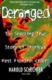 Deranged by: Harold Schechter ISBN10: 1439187851