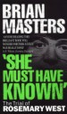 """She Must Have Known"" by: Brian Masters ISBN10: 1448111161"
