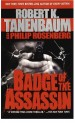 Badge of the Assassin by: Robert K. Tanenbaum ISBN10: 1451604130