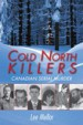 Cold North Killers by: Lee Mellor ISBN10: 1459701267