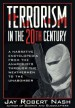 Terrorism in the 20th Century by: Jay Robert Nash ISBN10: 1461747694