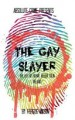The Gay Slayer by: Fergus Mason ISBN10: 1500473588