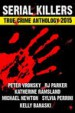 2015 Serial Killers True Crime Anthology, Volume II by: RJ Parker ISBN10: 1500505161