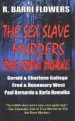 The Sex Slave Murders True Crime Bundle by: R. Barri Flowers ISBN10: 1501009036