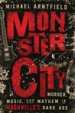 Monster City by: Michael Arntfield ISBN10: 1503954358