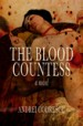 The Blood Countess by: Andrei Codrescu ISBN10: 1504015266