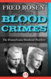 Blood Crimes by: Fred Rosen ISBN10: 1504022637