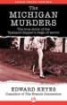 The Michigan Murders by: Edward Keyes ISBN10: 1504025598