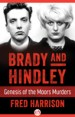 Brady and Hindley by: Fred Harrison ISBN10: 1504036751