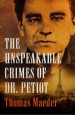 Book: The Unspeakable Crimes of Dr. Petio... (mentions serial killer Marcel Petiot)