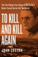 To Kill and Kill Again by: John Coston ISBN10: 1504041291