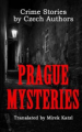 Book: Prague Mysteries (mentions serial killer Miroslav Stehlik)